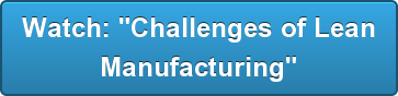 "Watch: ""Challenges of Lean Manufacturing"""
