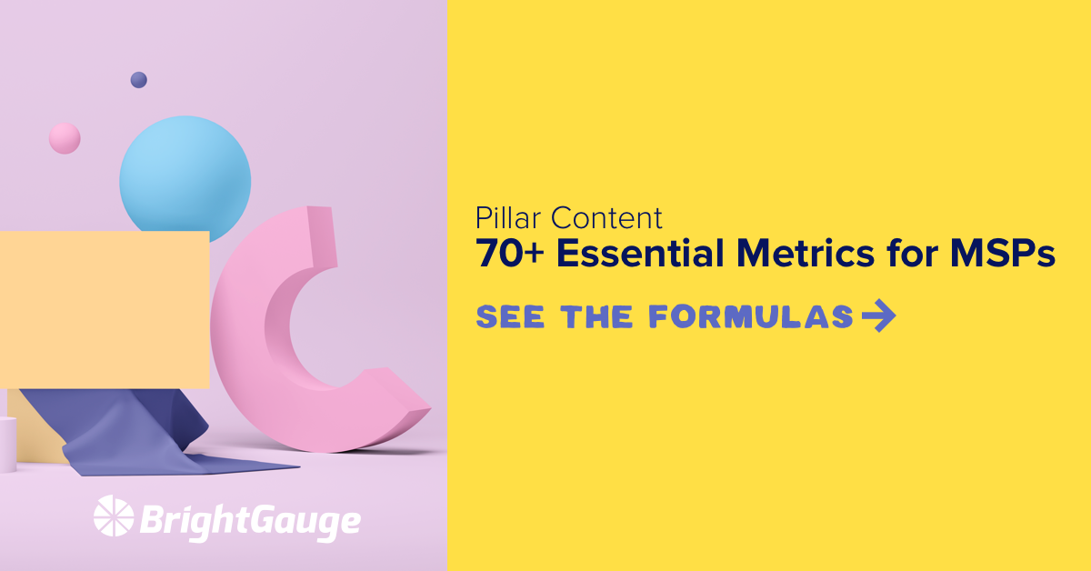 See 70+ metrics and accompanying formulas for MSPs