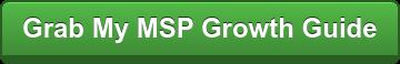 Grab My MSP Growth Guide
