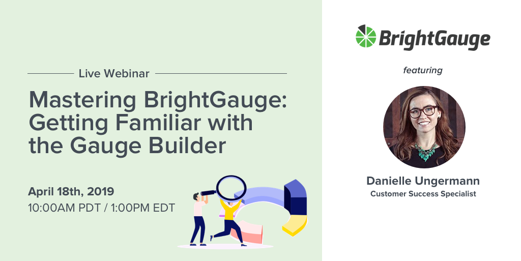 RSVP for our upcoming webinar - a training that shows you how to use the BrightGauge gauge builder