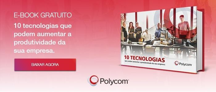 Ebook Gratuito - 10 tecnologias que podem aumentar a produtividade da sua empresa - Baixar agora | Polycom