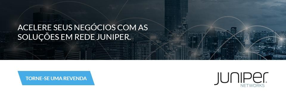 CTA Juniper - Torne-se uma revenda
