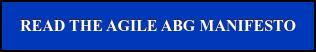 READ THE AGILE ABG MANIFESTO