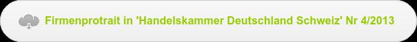Firmenprotrait in 'Handelskammer Deutschland Schweiz' Nr 4/2013