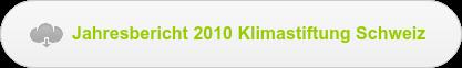 Jahresbericht 2010Klimastiftung Schweiz