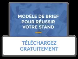 """Téléchargez gratuitement notre """"Modèle de brief pour réussir votre stand"""""""