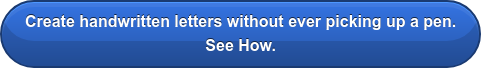 Create handwritten letters without ever picking up a pen. See How.