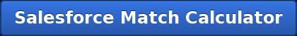 Salesforce Match Calculator
