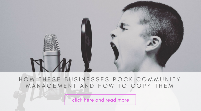 How these Businesses rock Community Management & how to copy them | sagency