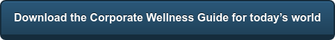 Download the Corporate Wellness Guide for today's world