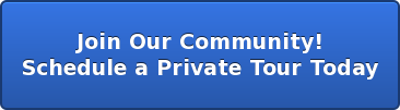 Join Our Community! Schedule a Private Tour Today
