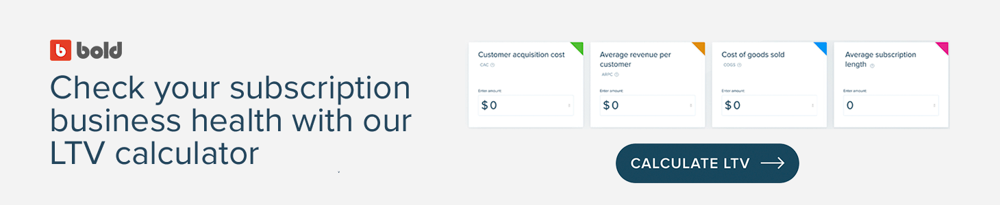 Check your subscription business health with our LTV calculator