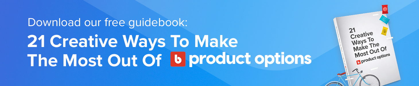 Download our free guidebook: 21 creative ways to make the most out of Bold Product Options.