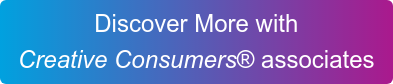 Discover More with  Creative Consumers associates