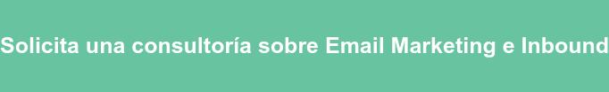 Solicita una consultoría sobre Email Marketing e Inbound