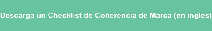 Descarga un Checklist de Coherencia de Marca (en inglés)