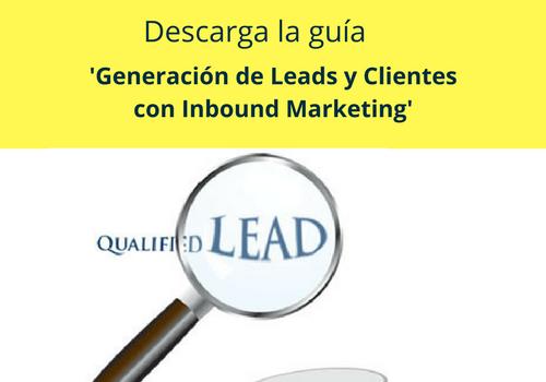Descarga guía Generación de Leads y Clientes con Inbound Marketing