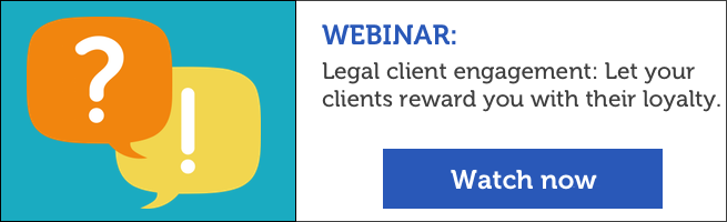 Webinar: Legal client engagement: Let your clients reward you with their loyalty.
