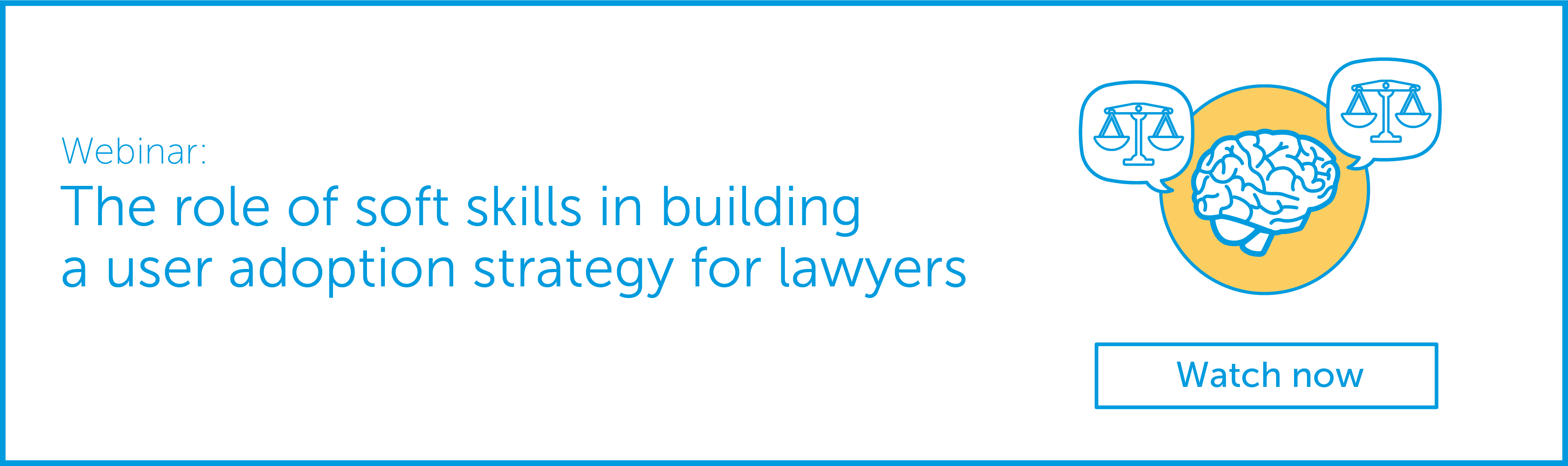 Webinar: The role of soft skills in building a user adoption strategy for lawyers