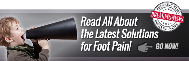 Read All About the latest Solutions for Foot Pain eBook