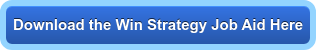 Download the Win Strategy Job Aid Here