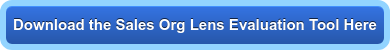 Download the Sales Org Lens Evaluation Tool Here