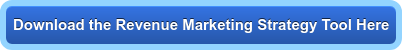 Download the Revenue Marketing Strategy Tool Here