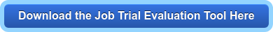Download the Job Trial Evaluation Tool Here