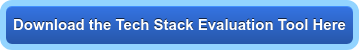 Download the Tech Stack Evaluation Tool Here