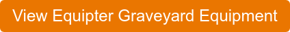 View Equipter Graveyard Equipment