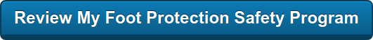 Review My Foot Protection Safety Program