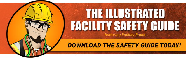 Click to download The Illustrated Facility Safety Guide!