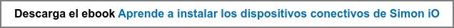 Descarga el ebook Aprende a instalar los dispositivos conectivos de Simon iO
