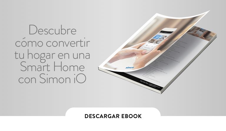 Descubre cómo convertir tu hogar en una Smart Home con Simon iO