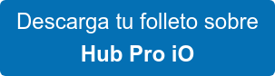 Descarga tu folleto Hub Pro iO