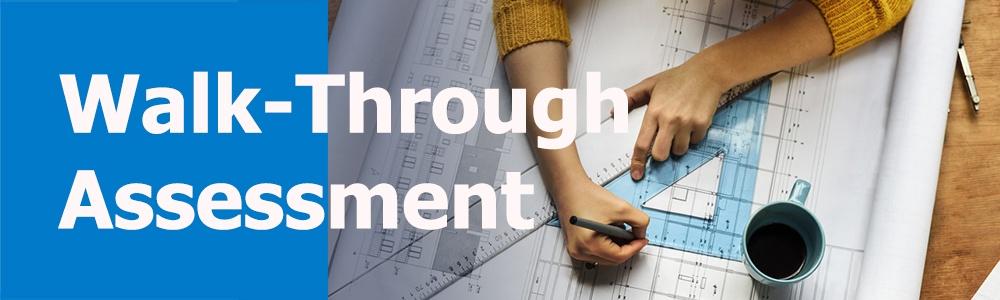 Walk through assessment