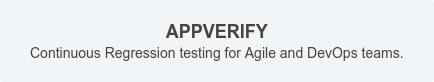 APPVERIFY  Continuous Regression testing for Agile and DevOps teams.