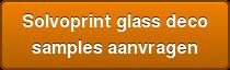 Solvoprint glass deco samples aanvragen