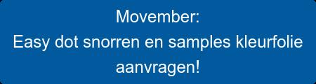 Movember: Easy dot snorren en samples kleurfolie aanvragen!