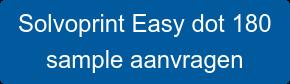 Solvoprint Easy dot 180  sample aanvragen
