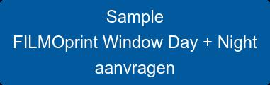 Sample  FILMOprint Window Day + Night  aanvragen