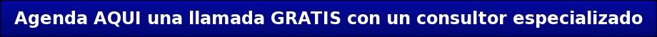 Agenda AQUI una llamada GRATIS con un consultor especializado