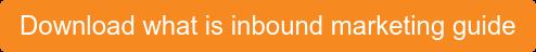 Download what is inbound marketing guide