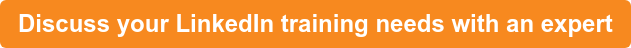 Discuss your LinkedIn training needs with an expert