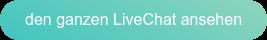 den ganzen LiveChat ansehen