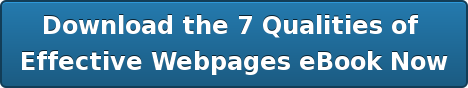 Download the 7 Qualities of  Effective Webpages eBook Now