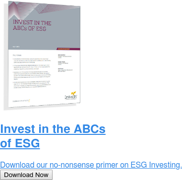 Invest in the ABCs of ESG  Download our no-nonsense primer on ESG Investing. Download Now