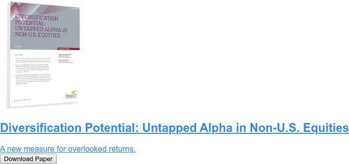 Diversification Potential: Untapped Alpha in Non-U.S. Equities  A new measure for overlooked returns. Download Paper