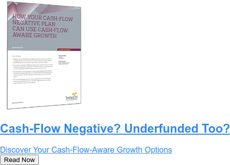 Cash-Flow Negative? Underfunded Too?  Discover Your Cash-Flow-Aware Growth Options Read Now
