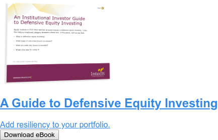 A Guide to Defensive Equity Investing  Add resiliency to your portfolio. Download eBook